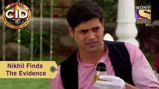 Your Favorite Character | Nikhil Finds The Evidence | CID