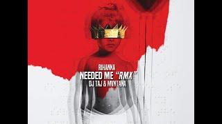 getlinkyoutube.com-Needed Me (Remix) ~ Dj Taj & Mvntana {DOWNLOAD LINK IN DESCRIPTION}