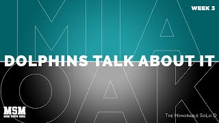 Week 3 MIA Vs Oakland  Dolphins Talk About It By The Honorable Solo D Official Video