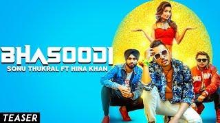 BHASOODI - Sonu Thukral ft. Hina Khan (Teaser) Pardhaan   Preet Hundal   Releasing On 17 July 6PM