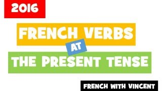 200 French verbs conjugated at the Present tense