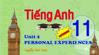 getlinkyoutube.com-TIẾNG ANH LỚP 11 - UNIT 2 : PERSONAL EXPERIENCES (LISTENING) | ENGLISH 11