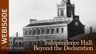 getlinkyoutube.com-Independence Hall: Beyond the Declaration