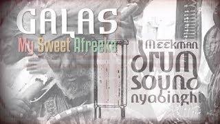 GALAS meets MEEKMAN  - My Sweet Afreeka (Nyabinghi Version)