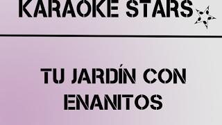 TU JARDÍN CON ENANITOS KARAOKE | KaraokeStars