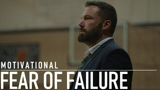 getlinkyoutube.com-FEAR OF FAILURE - MOTIVATIONAL VIDEO