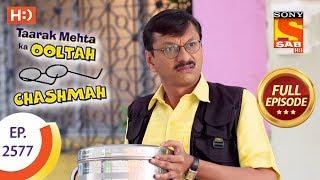 Taarak Mehta Ka Ooltah Chashmah - Ep 2577 - Full Episode - 16th October, 2018 width=