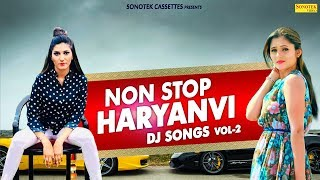 Non Stop | Haryanvi Dj Songs | Haryanvi Songs | New Haryanvi Song 2018 | Best Haryanvi Songs Of 2018