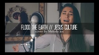 FLOOD THE EARTH | Jesus Culture ft. Bryan & Katie Torwalt (cover)