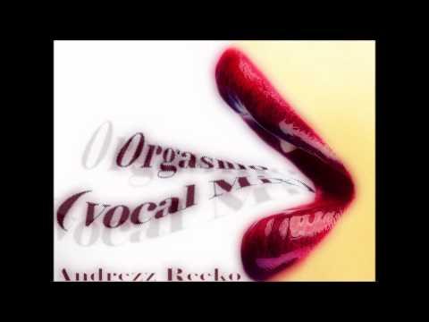 Orgasmo (Vocal Mix) Andrezz Reeko Preview