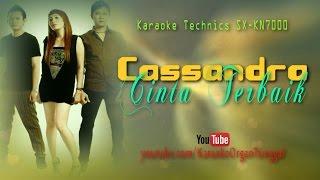 getlinkyoutube.com-Cassandra - Cinta Terbaik | Karaoke Technics SX-KN7000