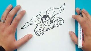 Como dibujar a Superman paso a paso - Superman | How to draw Superman - Superman