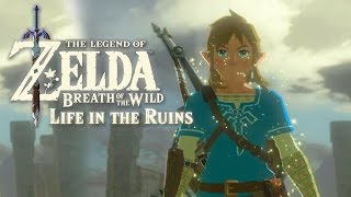getlinkyoutube.com-The Legend of Zelda: Breath of the Wild - Life in the Ruins Trailer (Thoughts & Opinions)