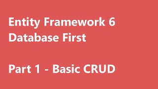 getlinkyoutube.com-C# Entity Framework 6   Database First   Part 1 - Basic CRUD