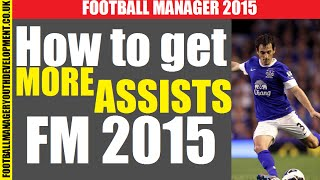 getlinkyoutube.com-Football Manager 2015 How to INCREASE number of ASSISTS