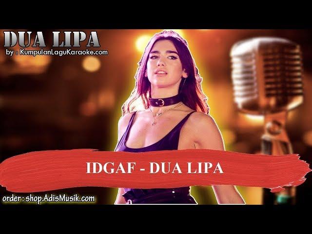 IDGAF -  DUA LIPA Karaoke