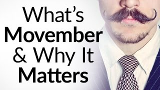 What Is Movember & Why It Matters | How To Participate | Birchbox & Movember Foundation