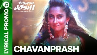 CHAVANPRASH - Lyrical Promo 03 | Arjun Kapoor & Harshvardhan Kapoor | Bhavesh Joshi Superhero width=