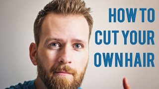 How To Cut Your Own Hair And Beard - A Kind of Tutorial - Vlog #22