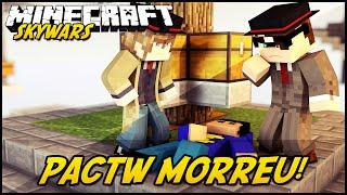 getlinkyoutube.com-Minecraft: PACTW MORREU?! (SKYWARS)