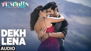 DEKH LENA Full Song (Audio) | Arijit Singh, Tulsi Kumar | Tum Bin 2 width=