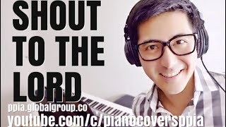 Shout To The Lord (Darlene Zschech)- Piano Covers