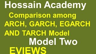 getlinkyoutube.com-Comparison among ARCH GARCH, EGARCH, TARCH Model. Model Two. EVIEWS