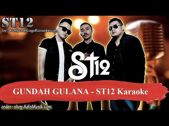 GUNDAH GULANA -  ST12 Karaoke