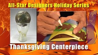 All-Star Designers Holiday Series: Thanksgiving Centerpiece