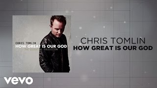 getlinkyoutube.com-Chris Tomlin - How Great Is Our God (Lyrics And Chords)