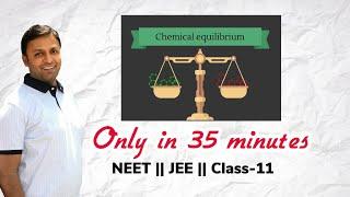 Equilibrium , Chemical Equilibrium, Full , Compiled , NEET , JEE , XI