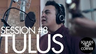 getlinkyoutube.com-Sounds From The Corner : Session #8 Tulus