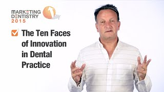 The Ten Faces of Innovation in Dental Practice - Part One