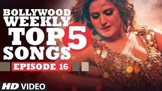 getlinkyoutube.com-Bollywood Weekly Top 5 Songs | Episode 16 | Latest Hindi Songs | T-Series