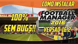 getlinkyoutube.com-Como Instalar Football Manager 2016| Versão 16.2 100% Sem Bugs!