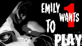 getlinkyoutube.com-Emily Wants To Play - BIGGEST SCARE YET? | Part 1 Playthrough