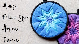 How To: Amish Folded Star Quilted Hotpad / Pot Holder Tutorial