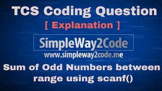 TCS Coding Question [ Explanation ] | Sum of Odd Numbers between range using scanf()