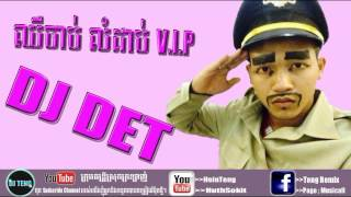 getlinkyoutube.com-ឈឺចាប់ លំដាប់ VIP By DJ TET Remix 2016