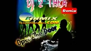 getlinkyoutube.com-01  DJ 2 THEA REMIX   Open the door 2014   YouTube