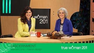 getlinkyoutube.com-True Woman 201: Interior Design with Nancy Leigh DeMoss and Mary A. Kassian—Week 1: Discernment