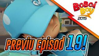BoBoiBoy: Previu Episode 19