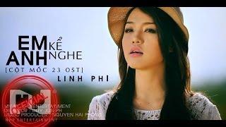 getlinkyoutube.com-Em Kể Anh Nghe ( Cột Mốc 23 OST ) - Linh Phi [OFFICIAL MUSIC VIDEO]