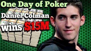 The day that Daniel Colman Won $15m and shocked the poker world