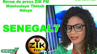 Revue de presse Zik fm du Samedi 07 Juillet 2018 par Mantoulaye Thioub Ndoye