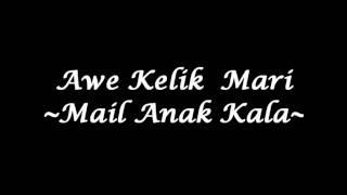 getlinkyoutube.com-Mail Anak Kala / Zaidi Buluh Perindu - Awe Kelik Mari (High Quality)