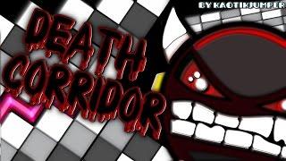 getlinkyoutube.com-Geometry Dash - DEATH CORRIDOR (Old) 100% - by KaotikJumper (Impossible)