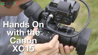 getlinkyoutube.com-Canon XC15 - Hands On Review