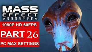 MASS EFFECT ANDROMEDA Gameplay Walkthrough Part 26 [1080p HD 60FPS PC MAX SETTINGS] - No Commentary