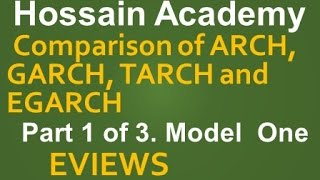 getlinkyoutube.com-Comparison of ARCH GARCH EGARCH and TARCH Model. Model One. Part 1 of 3. EVIEWS
